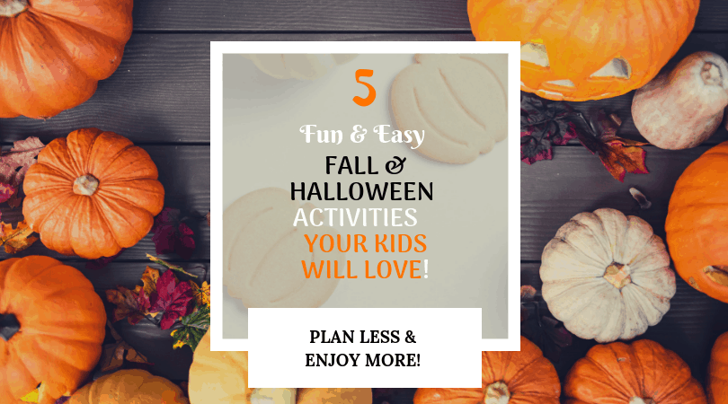 5 Easy Fall and Halloween Activities Your Kids Will Love!