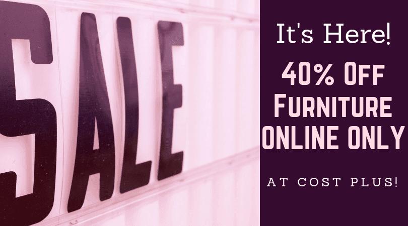 cost-plus-40%-off-furniture-sale