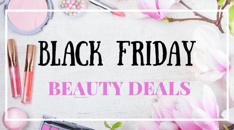 Black Friday: Beauty Deals!