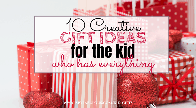10-creative-gifts-for-kids, gifts for kids who have everything, affordable birthday gift ideas for kids, christmas gift ideas for kids, best gift ideas for kids, gifts for spoiled kids, creative gift ideas
