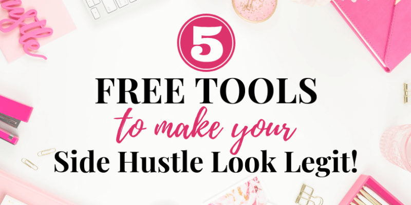 5 Free Tools That Will Make Your Side Hustle Look Legit