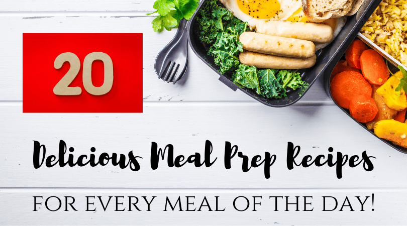 20 Delicious Meal Prep Recipes