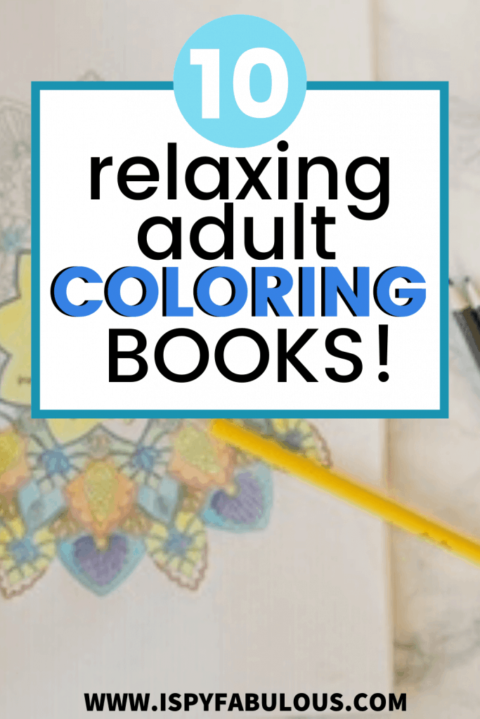 10 Best Adult Coloring Books to Help You Get Zen & Relax!